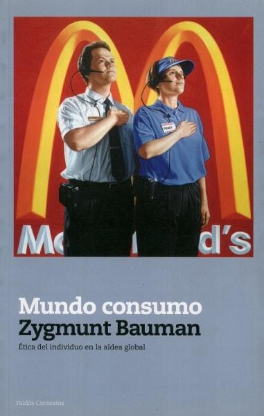 Libro: Mundo consumo. Ética del individuo en la aldea global - Autor: Zygmunt Bauman - Isbn: 9789501250442