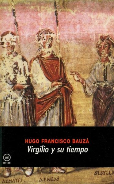Libro: Virgilio y su tiempo - Autor: Hugo Francisco Bauzá - Isbn: 9788446024019