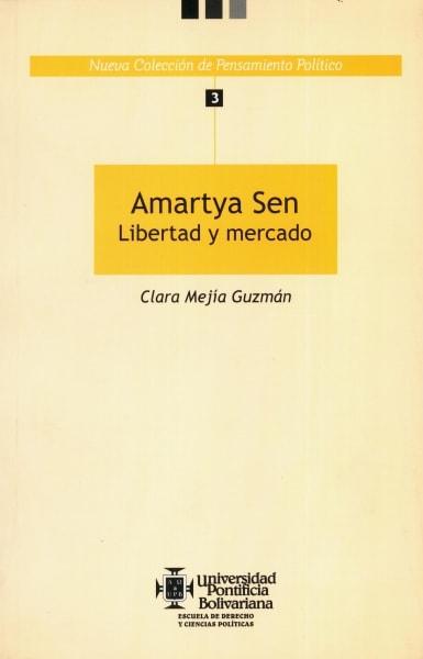 Libro: Amartya sen. Libertad y mercado. - Autor: Clara Mejía Guzmán - Isbn: 9586964000