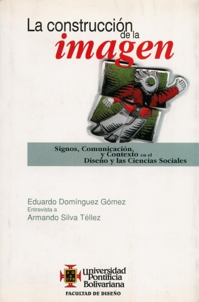 Libro: La construcción de la imagen - Autor: Eduardo Dominguez Gómez - Isbn: 9589453910