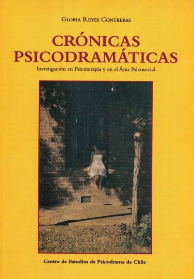 Libro: Crónicas psicodramáticas. Investigación en psicoterapia y en el área psicosocial - Autor: Gloria Reyes Contreras - Isbn: 9789568018788