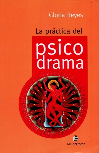 Libro: La práctica del psicodrama - Autor: Gloria Reyes Contreras - Isbn: 9789562845373
