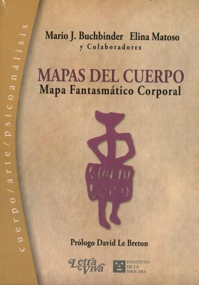 Libro: Mapas del cuerpo. Mapas fantasmático corporal - Autor: Mario J. Buchbinder - Isbn: 9789506493554