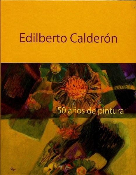 Edilberto calderón. 50 años de pintura - Edilberto Calderón - 9789588747200