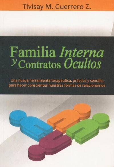 Libro: Familia interna y contratos ocultos - Autor: Tivisay M. Guerrero Z. - Isbn: 9789801261155