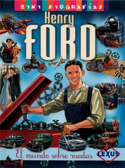 Libro: Henry Ford. El mundo sobre ruedas - Autor: José Morán - Isbn: 9788467722253