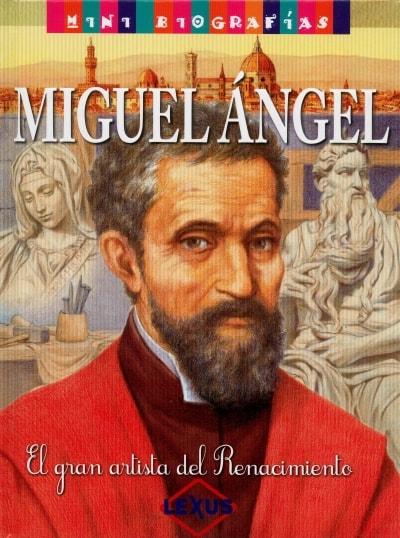 Libro: Miguel Ángel. El gran artista del renacimiento - Autor: José Morán - Isbn: 9788467722925