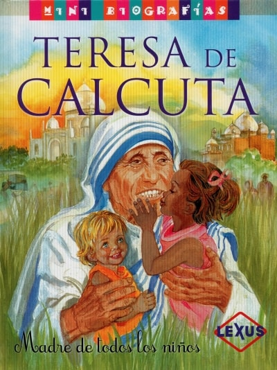 Libro: Teresa de Calcuta. Madre de todos los niños - Autor: José Morán - Isbn: 9788467715286
