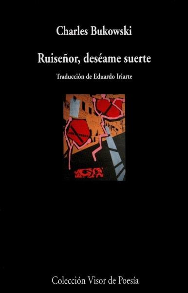 Libro: Ruiseñor, deséame suerte - Autor: Charles Bukowski - Isbn: 9789585913028