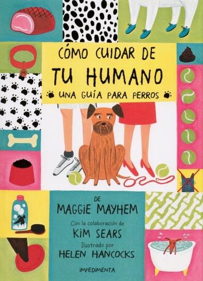 Libro: Cómo cuidar de tu humano. Una guía para perros - Autor: Kim Sears - Isbn: 9788416542925