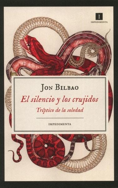 Libro: El silencio y los crujidos - Autor: Jon Bilbao - Isbn: 9788417115470