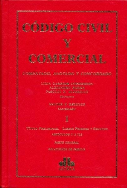 Código civil y comercial tomo i. Comentado, anotado y concordado - Lidia Garrido Cordobera - 9789877060614