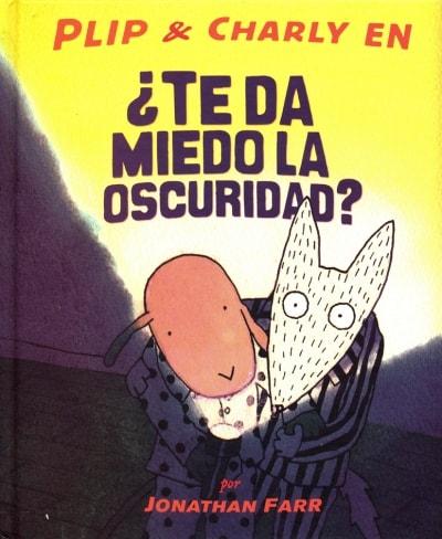 Libro: ¿Te da miedo la oscuridad? - Autor: Jonathan Farr - Isbn: 9786071600394