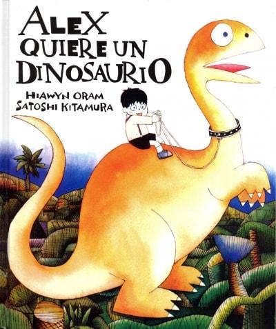 Libro: Alex quiere un dinosaurio - Autor: Hiawyn Oram - Isbn: 9789681641146