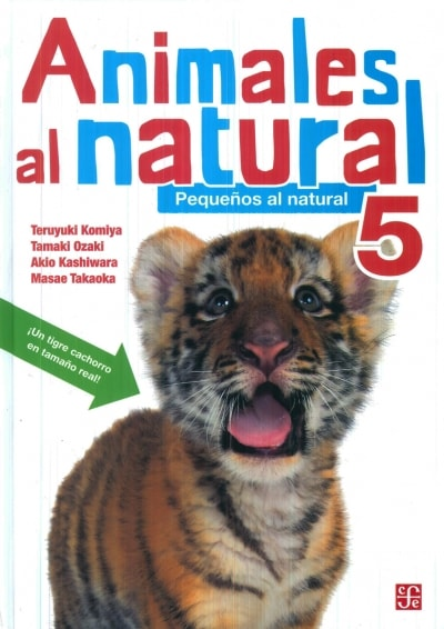 Libro: Animales al natural 5. Pequeños al natural - Autor: Varios - Isbn: 9786071635808
