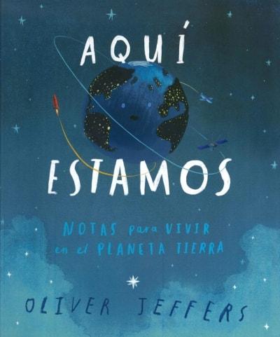Libro: Aquí estamos. Notas para vivir en el planeta tierra - Autor: Oliver Jeffers - Isbn: 9786071657114