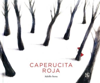 Libro: Caperucita roja - Autor: Adolfo Serra - Isbn: 9786071616531