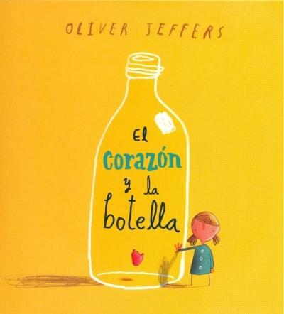 Libro: El corazón y la botella - Autor: Oliver Jeffers - Isbn: 9786071601063