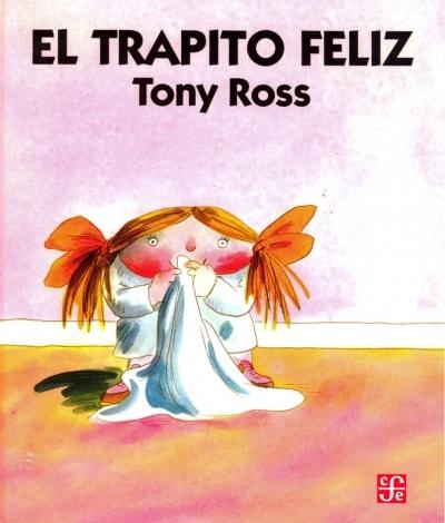 Libro: El trapito feliz - Autor: Tony Ross - Isbn: 9681645553