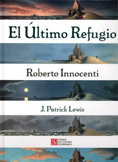 Libro: El último refugio - Autor: J. Patrick Lewis - Isbn: 9789681668600
