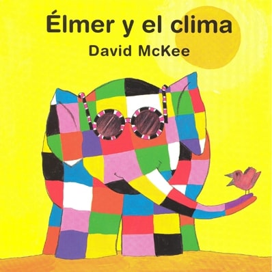 Libro: Élmer y el clima - Autor: David Mckee - Isbn: 9789681660673