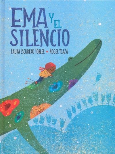Libro: Ema y el silencio - Autor: Laura Escudero Tobler - Isbn: 9786071639707