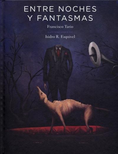 Libro: Entre noches y fantasmas - Autor: Francisco Tario - Isbn: 9786077454458