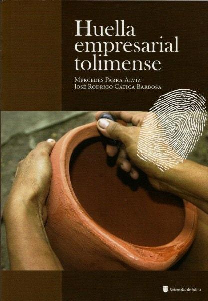 Huella empresarial tolimense - Mercedes Parra Alviz - 9789588747170