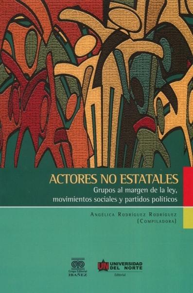 Libro: Actores no estatales | Autor: Luis Fernando Trejos Rosero | Isbn: 9789587418224