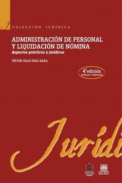 Libro: Administración de personal y liquidación de nómina | Autor: Víctor Julio Díaz Daza | Isbn: 9789587411584