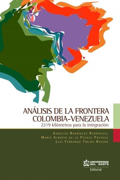 Libro: Análisis de la frontera Colombia-venezuela. 2.219 kilómetros para la integración | Autor: Angélica Rodríguez Rodríguez | Isbn: 9789587890075