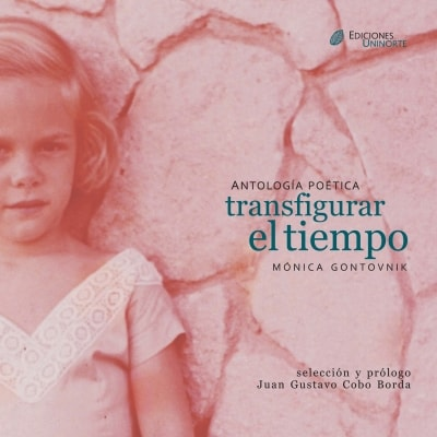 Libro: Antología poética transfigurar el tiempo | Autor: Mónica Gontovink | Isbn: 9789588252797