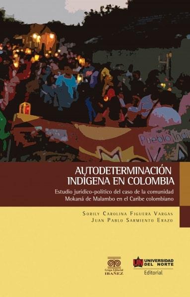 Libro: Autodeterminación indígena en Colombia | Autor: Sorily Carolina Figuera Vargas | Isbn: 9789587417203