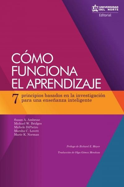 Libro: Cómo funciona el aprendizaje   Autor: Susan A. Ambrose   Isbn: 9789587419593