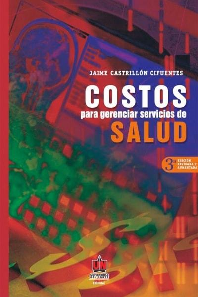 Libro: Costos para gerenciar servicios de salud | Autor: Jaime Castrillón Cifuentes | Isbn: 9789587410495