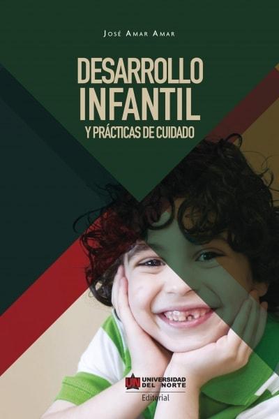 Libro: Desarrollo infantil y prácticas de cuidado | Autor: José Amar Amar | Isbn: 9789587416350