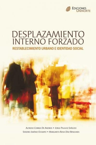 Libro: Desplazamiento interno forzado | Autor: Alfredo Correa de Andreis | Isbn: 9789588252957