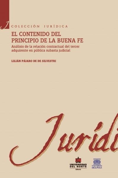 Libro: El contenido del principio de la buena fe   Autor: Lilián Pajaro de Silvestri   Isbn: 9789587413625