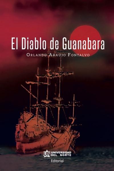 Libro: El diablo de guanabara   Autor: Orlando Araújo Fontalvo   Isbn: 9789587890167