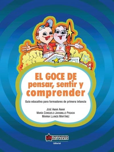 Libro: El goce de pensar, sentir y comprender | Autor: José Amar Amar | Isbn: 9789587411621