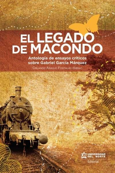 Libro: El legado de macondo   Autor: Orlando Araújo Fontalvo   Isbn: 9789587415858