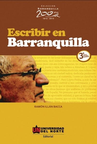 Libro: Escribir en barranquilla | Autor: Ramón Illán Bacca | Isbn: 9789587413212