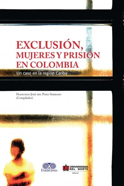 Libro: Exclusión, mujeres y prisión en Colombia | Autor: Francisco José del Pozo Serrano | Isbn: 9789587417739