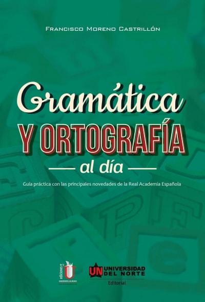 Libro: Gramática y ortografía al día   Autor: Francisco Moreno Castrillon   Isbn: 9789587413243