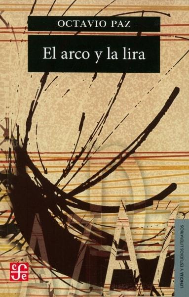 Libro: El arco y la lira   Autor: Octavio Paz   Isbn: 9789681607821