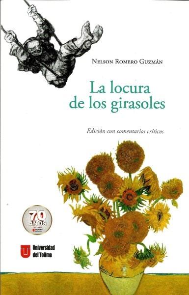 La locura de los girasoles - Nelson Romero Guzmán - 9789588747903