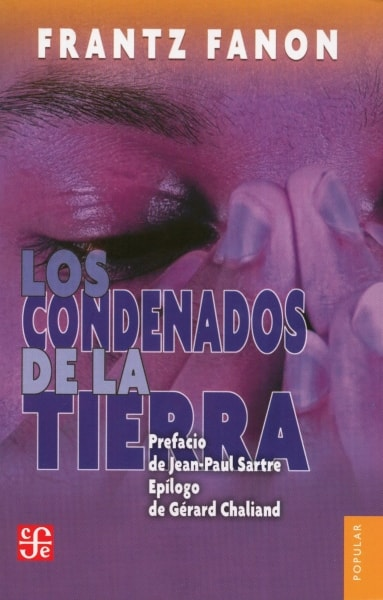 Libro: Los condenados de la tierra | Autor: Frantz Fanon | Isbn: 9789505577194