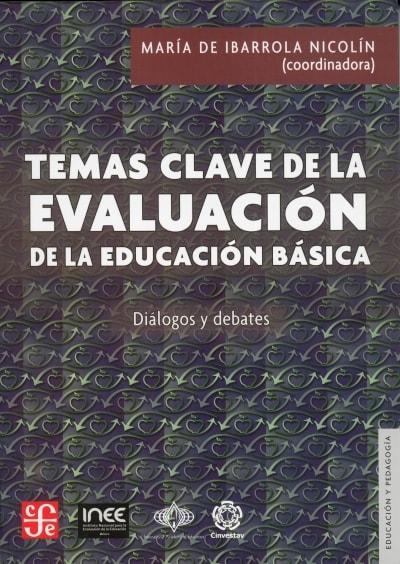 Libro: Temas clave de la evaluación de la educación básica   Autor: María de Ibarrola Nicolín   Isbn: 9786071657718