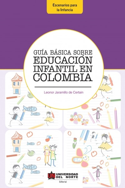Libro: Guía básica sobre educación infantil en Colombia | Autor: Leonor Jaramillo de Certain | Isbn: 9789587414226
