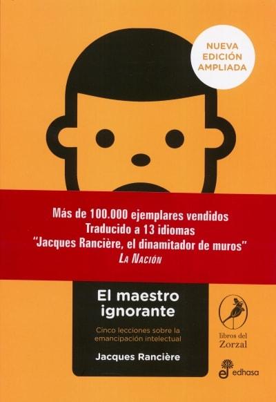 Libro: El maestro ignorante   Autor: Jacques Ranciére   Isbn: 9789876284783